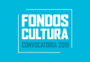 ¡Últimos días! Convocatoria Fondos Cultura 2019